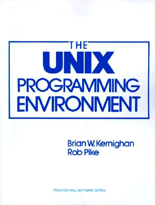 Unix Programming Environment By Kernighan, Brian W./ Pike, Rob