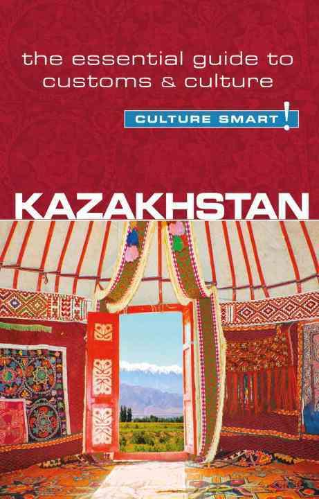 Culture Smart! Kazakhstan By Zhansagimova, Dina