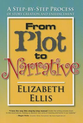 From Plot to Narrative By Ellis, Elizabeth