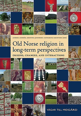 Old Norse Religion in Long Term Perspectives By Andren, Anders (EDT)/ Jennbert, Kristina (EDT)/ Raudvere, Catharina (EDT)